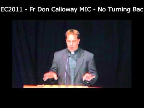 EC2011  Fr Don Calloway MIC  No Turning Back