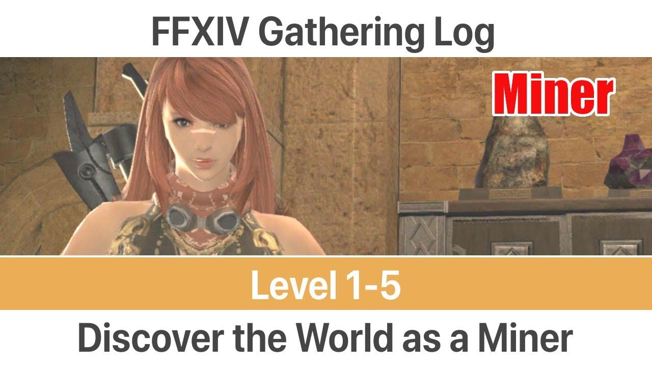FFVIV Miner Gathering Log Level 1-5 - A Realm Reborn
