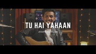 Tu Hai Yahaan (Unplugged) | Ashish De - Joseph Raj Allam