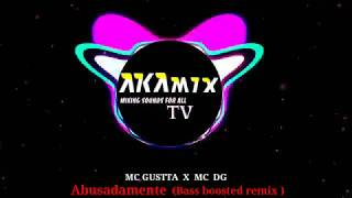 MC Gustta e MC DG - Abusadamente remix ( Bass boosted remix )
