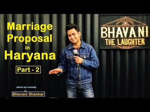 Marriage proposal in Haryana part – 2 || Latest standup comedy 2019 || Bhavani Shankar