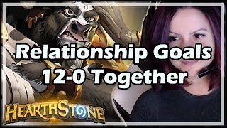 [Hearthstone] Relationship Goals, 12-0 Together