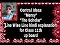 Central Idea (Mercy & The Scholar) for class 11th, up board