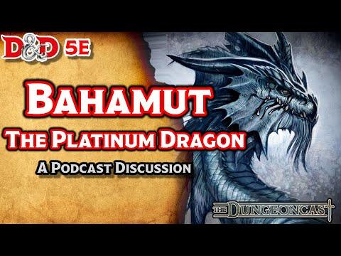 D&D 5E Bahamut: Deities and Demigods - The Dungeoncast Ep.69