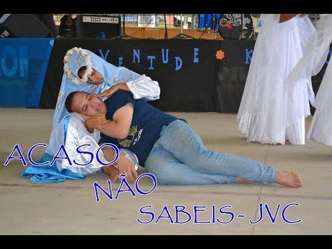 ACASO NÃO SABEIS - Interpretação Grupo JVC - Comunidade São José