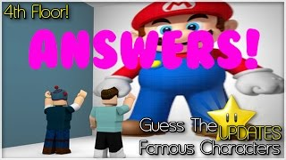 Roblox | Guess The Famous Characters! Part 4 (FOURTH FLOOR ANSWERS!)