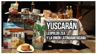 Yuscarán   Leopoldo Zea y la unión latinoamericana   Pensar y Creer
