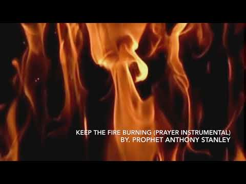 Keep the Fire Burning Prayer Instrumental Cd Release 111816 See Details below
