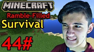 It/We/They Will Be Fine! (Minecraft Survival - Part 44 - Season 1)
