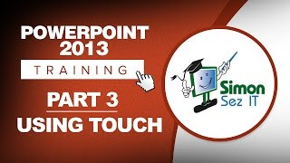 PowerPoint 2013 for Beginners Part 3: How to Use PowerPoint on a Touch Screen