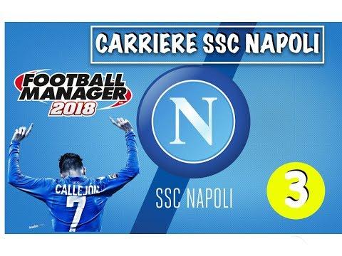 FOOTBALL MANAGER  2018 - Carrière SSC Napoli - #3 : J'aime l'Italie !