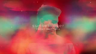 Petit Biscuit Sunset Lover Clément Bazin Remix