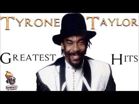Tyrone Taylor Best of Greatest Hits (Remembering Tyrone Taylor) Mix By Djeasy