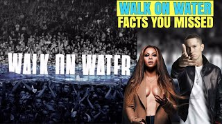 Eminem release Eminem - Walk On Water (Audio) ft. Beyoncé - facts you probably didn