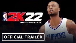 NBA 2K22 - Official Arcade Edition Trailer