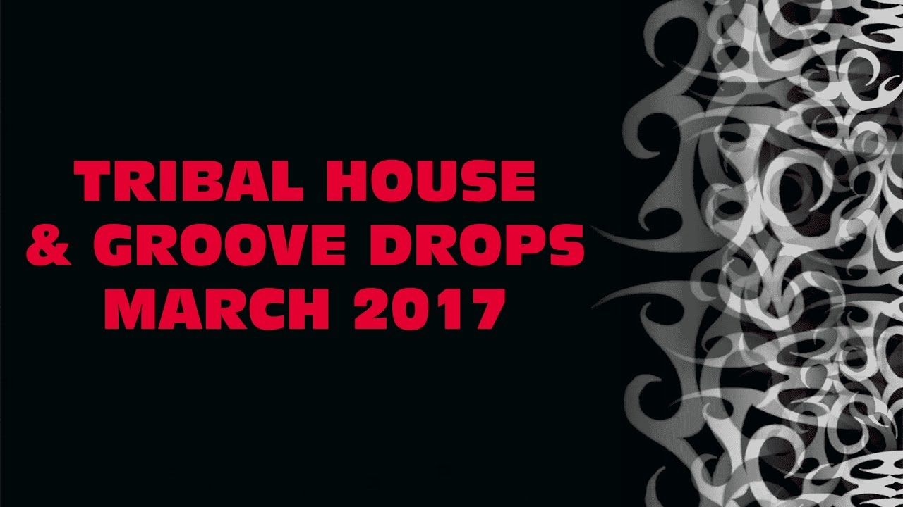 Top 10 tribal house groove drops march 2017 youtube for Best tribal house