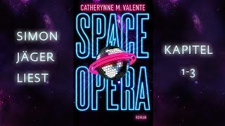 Kapitel 1-3: SPACE OPERA (gelesen von Simon Jäger)