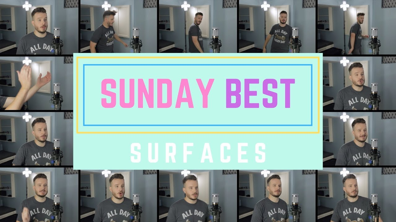 Sunday Best - Surfaces (HYBRID ACAPELLA)