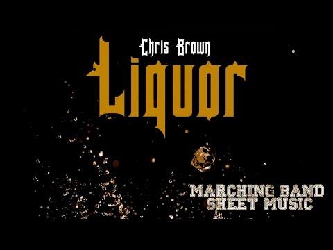 Liquor (Chris Brown) - Marching Band Sheet Music