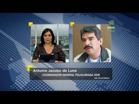 Entrevista: Antonio Jacobo de Luna - Folkloriada 2016 en Zacatecas