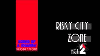 Risky City Zone Act 2 (Original Composition)