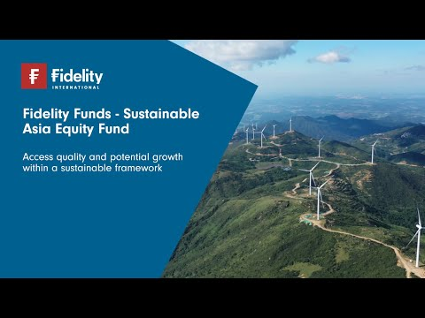 An introduction to Fidelity Funds - Sustainable Asia Equity Fund | Fidelity Singapore