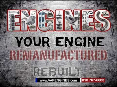 Affordable Rebuilt Remanufactured Engines In Los Angeles. Parts To Rebuild Engines.