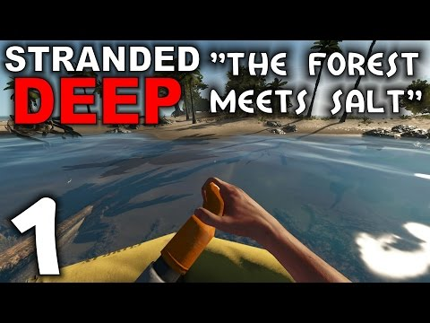 """Stranded Deep Alpha 0.01 Gameplay / Let's Play (S-1) -Part 1- """"The Forest Meets Salt"""""""