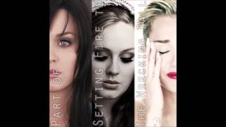 Part of Setting Fire to the Wrecking Ball 【Adele x Miley Cyrus x Katy Perry】