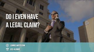 FAQ: Do I even have a legal claim?