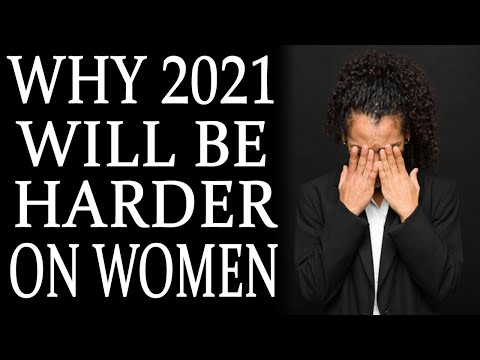 1-4-2021: Why 2021 Will Be Harder For Women Than 2020 Was