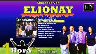 1 Una Hora de Adoración Con el Ministerio Elionay Audio HD 2013