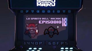 """""""Negativo"""", Lo Spirito dell'Arcade 18 - The Binding of Isaac: Afterbirth"""