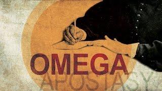 OMEGA OF APOSTASY (Original Documentary)