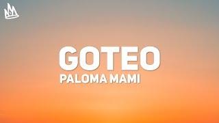 Paloma Mami - Goteo (Letra / Lyrics)