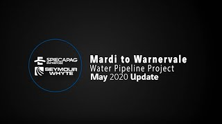 Project Update - May 2020 - Mardi to Warnervale, Spiecapag Seymour Whyte