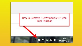 "How to Remove ""Get Windows 10″ Icon from Taskbar"