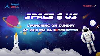 Space and Us | Moon Landing Day - July 20, 1969 | Aakash EduTV