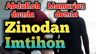Abdulloh domla & Mamurjon domla Zinodan imtihon