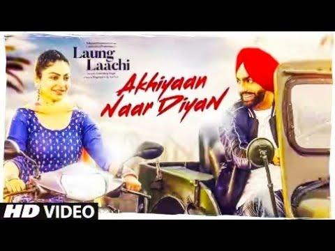 Akhiyaan Naar Diyaan Laung Laachi Ammy Virk HD Video -