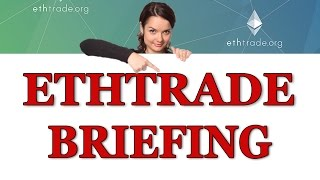 ETHTRADE BRIEFING. CRYPTO INVESTING ETHEREUM and BITCOIN.