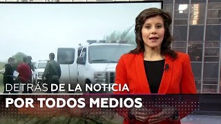 Por todos los medios - Detrás de la noticia