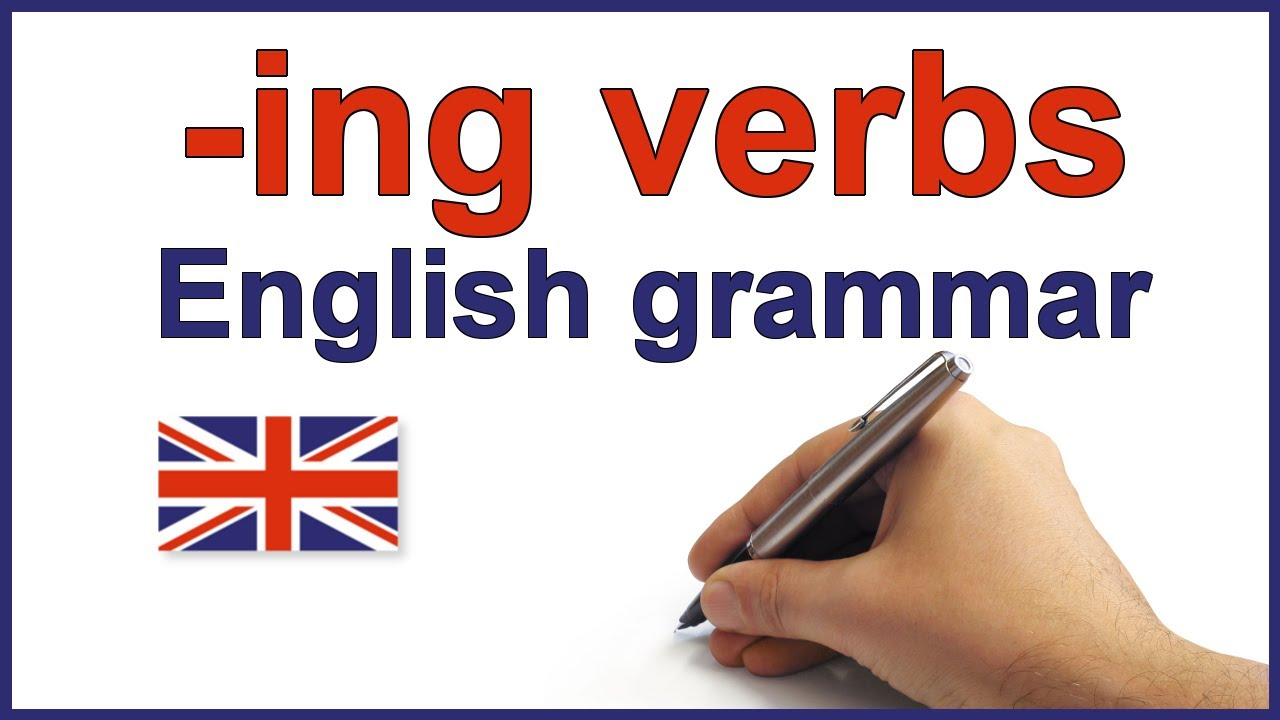 hight resolution of ing verbs English lesson and exercises -ing forms