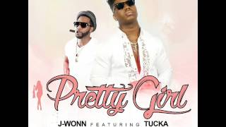 "J-Wonn ft Tucka "" PRETTY GIRL """