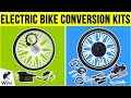 8 Best Electric Bike Conversion Kits 2019
