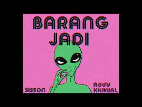 Barang Jadi - Sisson Ft. Addy Khayal