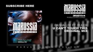 Pasha Lee Ft Ruler U Can T Touch This Original Mix