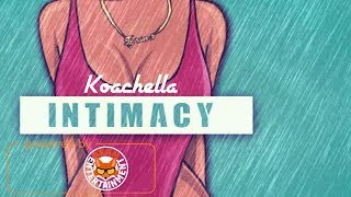 Koachella - Intimacy (Love Gyal Hard) May 2018