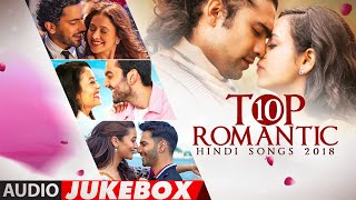 TOP 10 ROMANTIC HINDI SONGS 2018 | Audio Jukebox | T-Series | LATEST LOVE SONGS