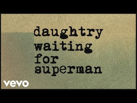 Daughtry  Waiting For Superman Lyric